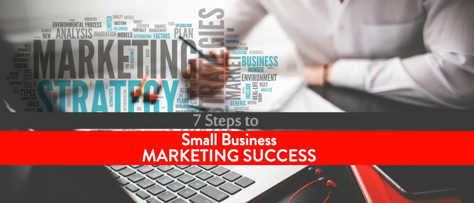 seven steps to marketing a small business